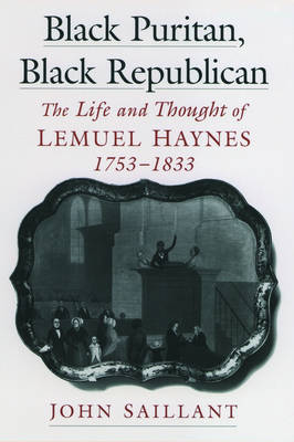 Black Puritan, Black Republican: The Life and Thought of Lemuel Haynes, 1753-1833 - Religion in America (Hardback)