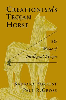 Creationism's Trojan Horse: The Wedge of Intelligent Design (Hardback)