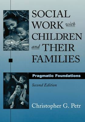 Social Work with Children and Their Families: Pragmatic Foundations (Hardback)