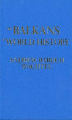 The Balkans in World History - New Oxford World History (Hardback)