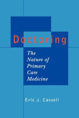 Doctoring: The Nature of Primary Care Medicine (Paperback)