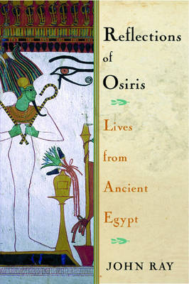 Reflections of Osiris: Lives from Ancient Egypt (Hardback)