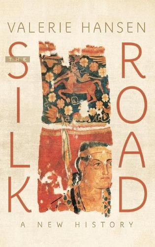 The Silk Road: A New History (Hardback)