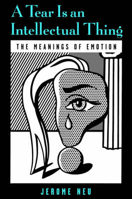 A Tear is an Intellectual Thing: The Meanings of Emotion (Paperback)