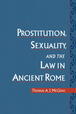 Prostitution, Sexuality, and the Law in Ancient Rome (Paperback)