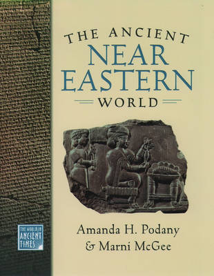 The Ancient Near Eastern World - The World in Ancient Times (Hardback)