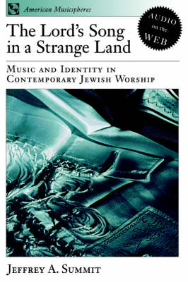 The Lord's Song in a Strange Land: Music and Identity in Contemporary Jewish Worship - American Musicspheres 2 (Paperback)