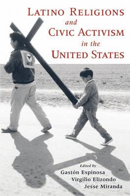 Latino Religions and Civic Activism in the United States (Hardback)