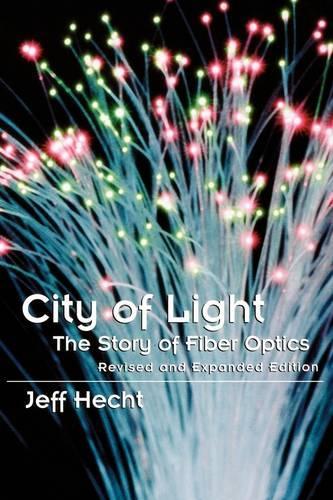 City of Light: The Story of Fiber Optics - Sloan Technology Series (Paperback)