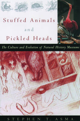 Stuffed Animals and Pickled Heads: The Culture of Natural History Museums (Paperback)