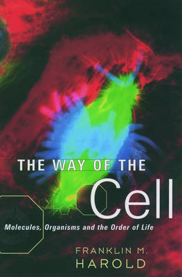 The Way of the Cell: Molecules, Organisms, and the Order of Life (Paperback)