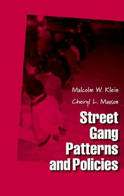Street Gang Patterns and Policies - Studies in Crime and Public Policy (Hardback)