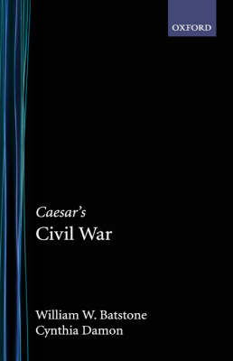Caesar's Civil War - Oxford Approaches to Classical Literature (Hardback)