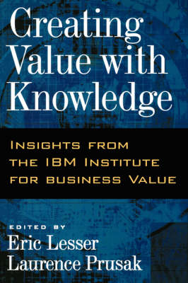 Creating Value with Knowledge: Insights from the IBM Institute for Business Value (Hardback)