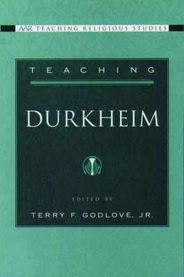 Teaching Durkheim - AAR Teaching Religious Studies (Paperback)