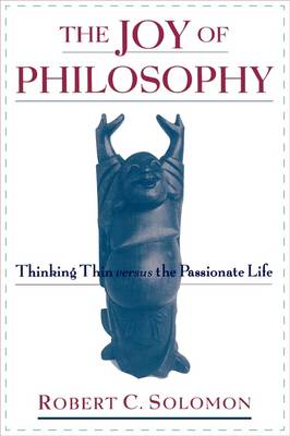 The Joy of Philosophy: Thinking Thin versus the Passionate Life (Paperback)