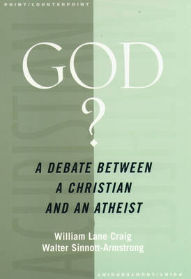 God?: A Debate Between a Christian and an Atheist - Point/Counterpoint (Paperback)