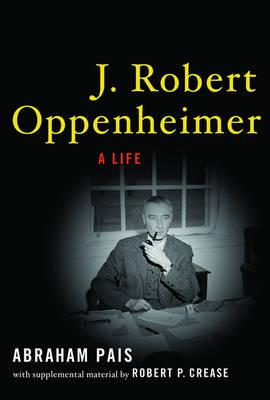 J. Robert Oppenheimer: A Life (Hardback)
