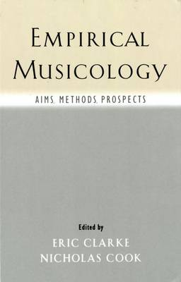 Empirical Musicology: Aims, Methods, Prospects (Hardback)