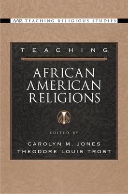 Teaching African American Religions - AAR Teaching Religious Studies (Paperback)