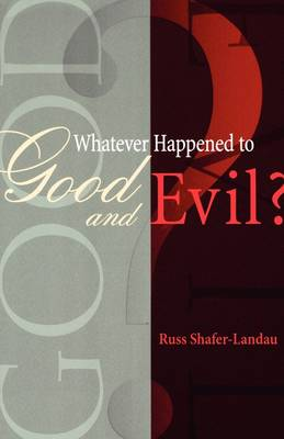Whatever Happened to Good and Evil? (Paperback)