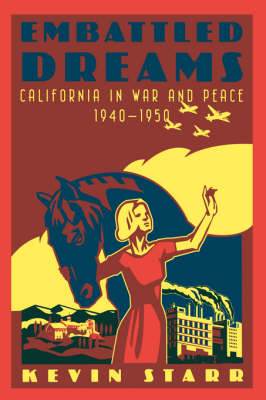 Embattled Dreams: California in War and Peace, 1940-1950 - Americans and the California Dream (Paperback)