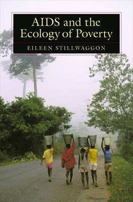 AIDS and the Ecology of Poverty (Hardback)