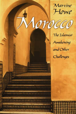 Morocco: The Islamist Awakening and Other Challenges (Hardback)