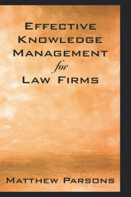 Effective Knowledge Management for Law Firms (Hardback)