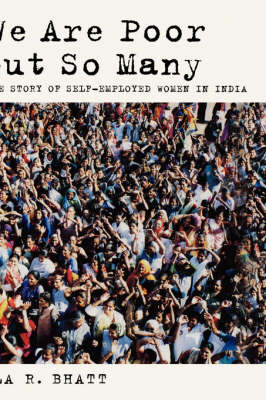 We Are Poor but So Many: The Story of Self-Employed Women in India - South Asia Series (Hardback)