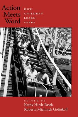 Action Meets Word: How children learn verbs (Hardback)