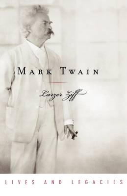 Mark Twain - Lives and Legacies (Hardback)