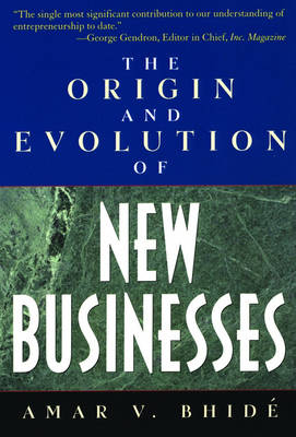 The Origin and Evolution of New Businesses (Paperback)