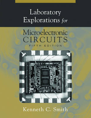 Microelectronic Circuits Laboratory Explorations 5ed (Paperback)