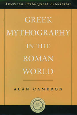 Greek Mythography in the Roman World - Society for Classical Studies American Classical Studies (Hardback)