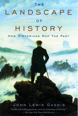 The Landscape of History: How Historians Map the Past (Paperback)