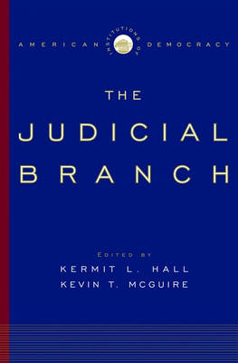 Institutions of American Democracy: The Judicial Branch - Institutions of American Democracy Series (Hardback)