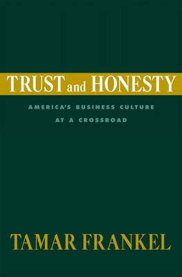 Trust and Honesty: America's Business Culture at a Cross Road (Hardback)