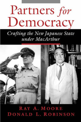 Partners for Democracy: Crafting the New Japanese State under MacArthur (Paperback)