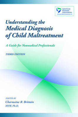 Understanding the Medical Diagnosis of Child Maltreatment: A Guide for Nonmedical Professionals (Paperback)