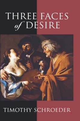 Three Faces of Desire - Philosophy of Mind Series (Hardback)