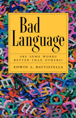 Bad Language: Are Some Words Better than Others? (Hardback)