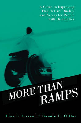 More than Ramps: A Guide to Improving Health Care Quality and Access for People with Disabilities (Hardback)