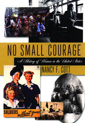 No Small Courage: A History of Women in the United States (Paperback)