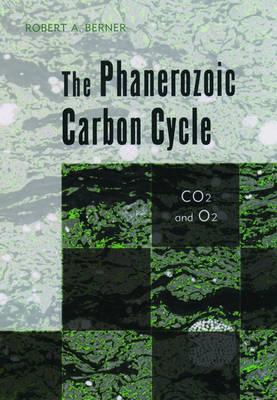 The Phanerozoic Carbon Cycle: CO2 and O2 (Hardback)