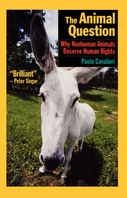 The Animal Question: Why Nonhuman Animals Deserve Human Rights (Paperback)