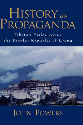 History As Propaganda: Tibetan Exiles versus the People's Republic of China (Hardback)