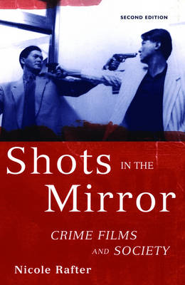 Shots in the Mirror: Crime Films and Society (Hardback)