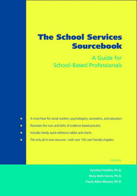 The School Services Sourcebook: A Guide for Social Workers, Counselors, and Mental Health Professionals (Hardback)