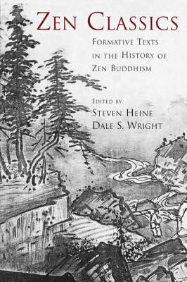 Zen Classics: Formative Texts in the History of Zen Buddhism (Paperback)